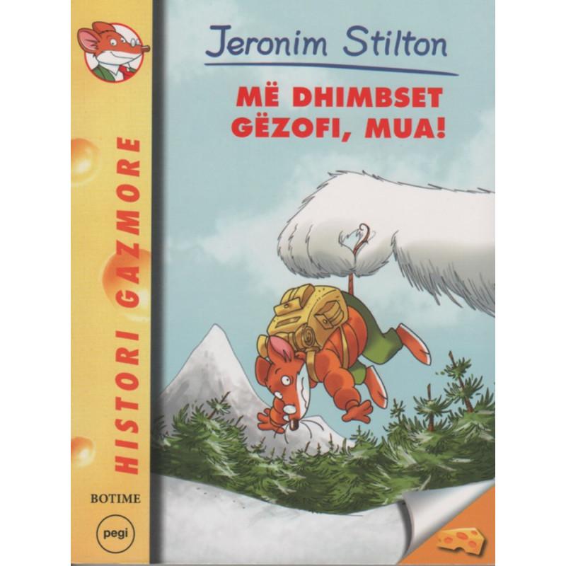 Jeronim Stilton, Me dhimbset gezofi, mua!