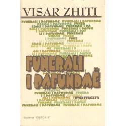 Funerali i pafundme, Visar Zhiti