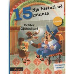 Nje histori ne 15 minuta, Doktor Gjithedituri, Gazmore, Francesca Lazzarato
