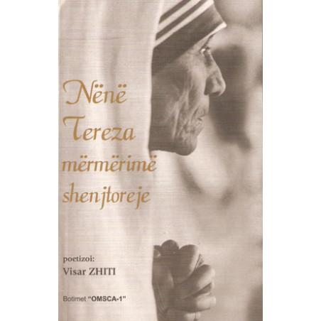 Nene Tereza, Mermerime shenjtoreje, poetizoi Visar Zhiti