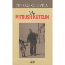 Me Mitrush Kutelin, Petraq Kolevica