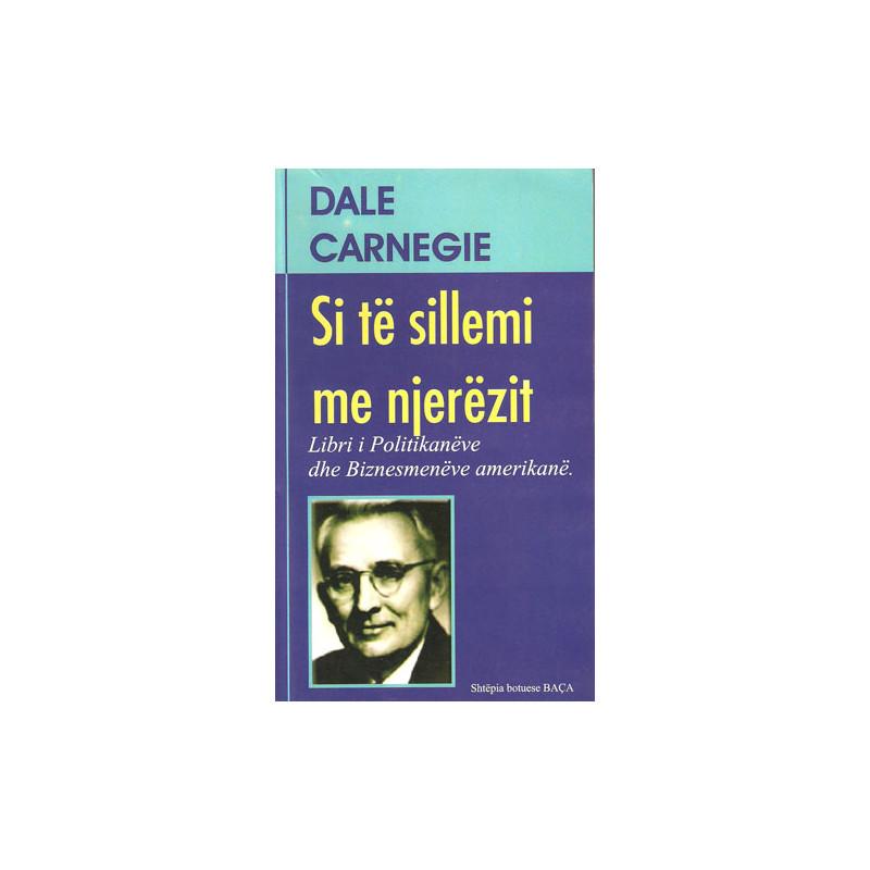 Si te sillemi me njerezit, Dale Carnegie