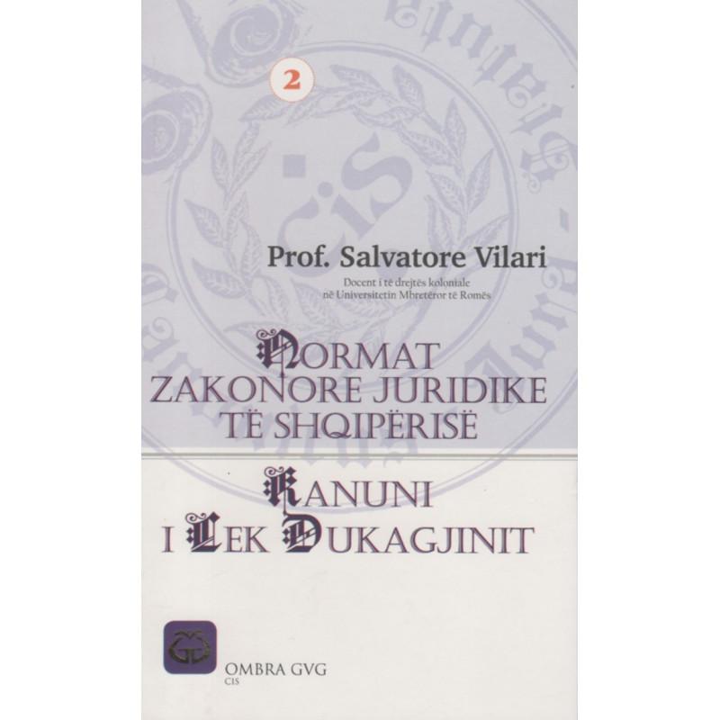 Normat zakonore juridike te Shqiperise ne Kanunin e Lek Dukagjinit, Salvatore Vilari, vol. 2