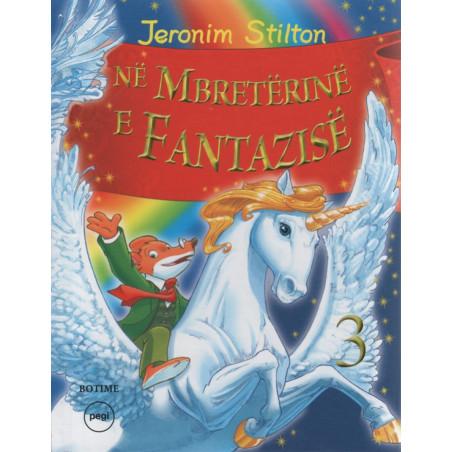 Jeronim Stilton, Ne mbreterine e fantazise, vol. 3