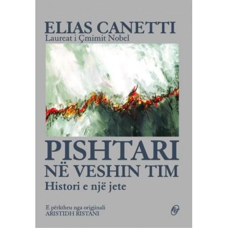 Pishtari ne veshin tim, historia e nje jete, Elias Canetti, vol. 2