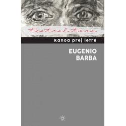 Kanoa prej letre, Eugenio Barba