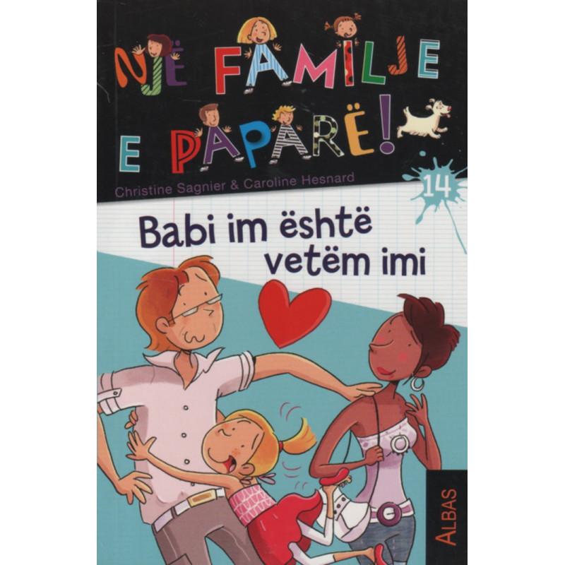 Nje familje e papare, Babi im eshte vetem imi, libri i katermbedhjete