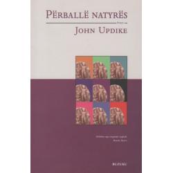 Perballe natyres, John Updike