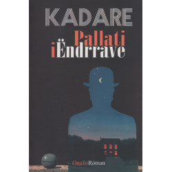 Pallati i Endrrave, Ismail Kadare