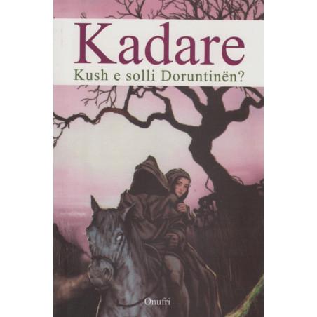 Kush e solli Doruntinen, Ismail Kadare