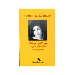 Fluturoi qielli nga cepi i velit tim, Furugh Farrukhzad