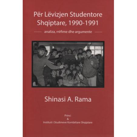 Per Levizjen Studentore Shqiptare, 1990-1991, Shinasi A. Rama
