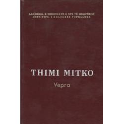 Vepra, Thimi Mitko