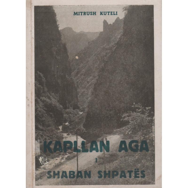 Kapllan Aga i Shaban Shpates, Mitrush Kuteli