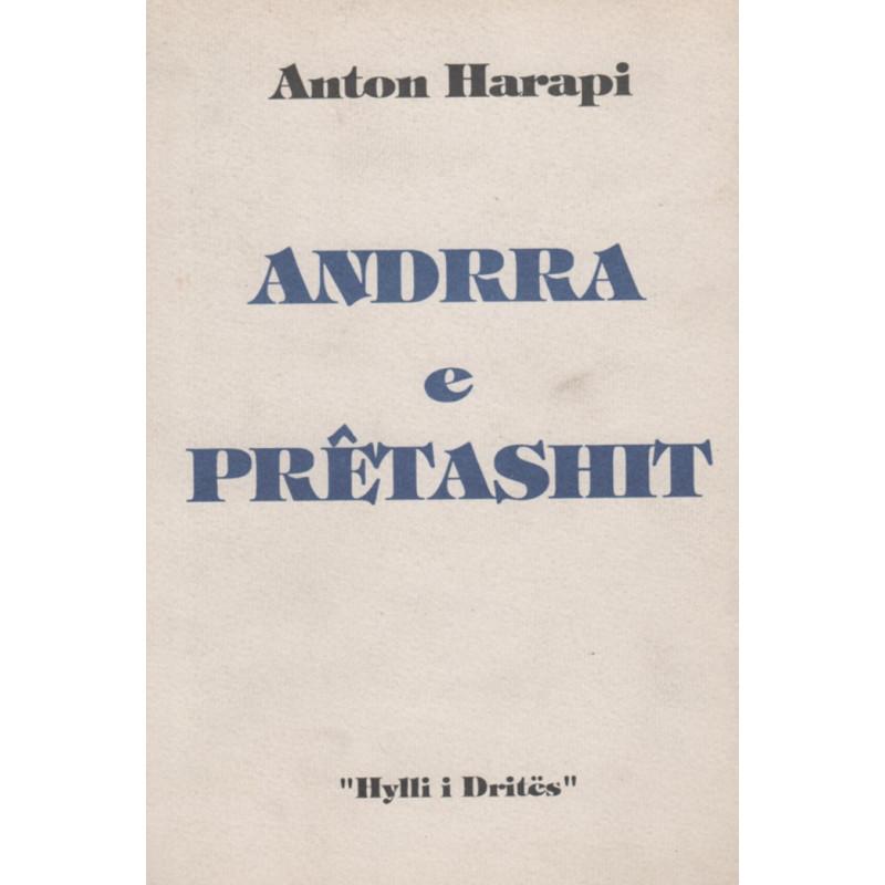 Andrra e Pretashit, Anton Harapi