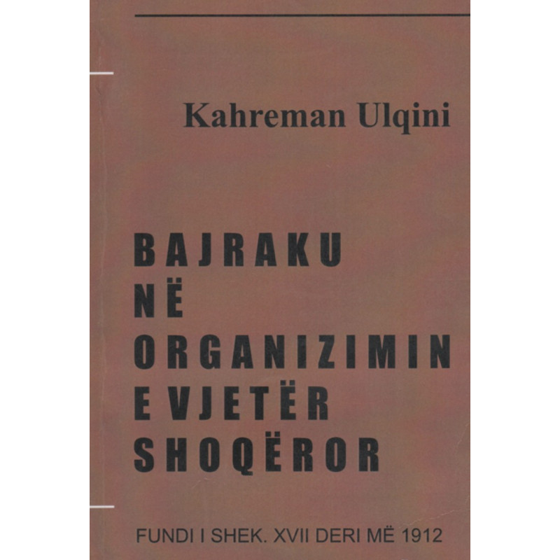 Bajraku ne organizimin e vjeter shoqeror, Kahreman Ulqini