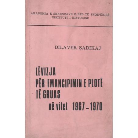 Levizja per emancipimin e plote te gruas ne vitet 1967-1970, Dilaver Sadikaj