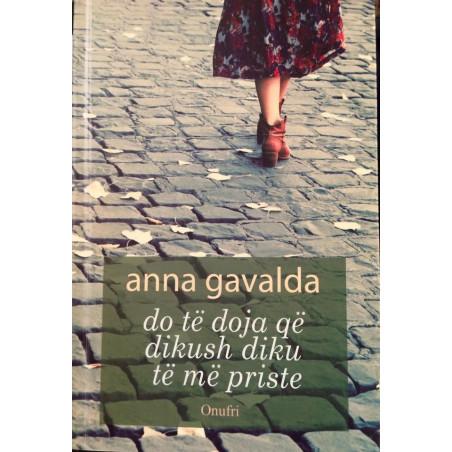Do te doja qe dikush diku te me priste, Anna Gavalda