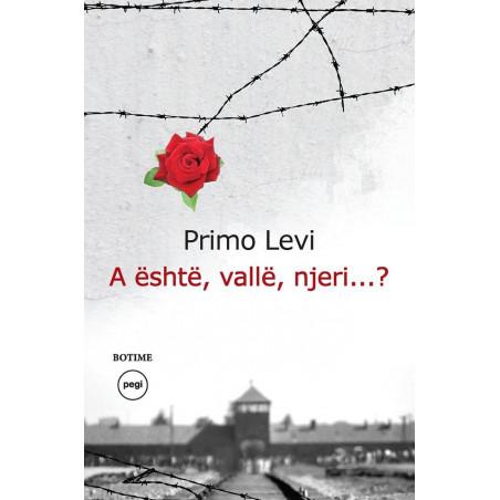 A eshte, valle, njeri, Primo Levi