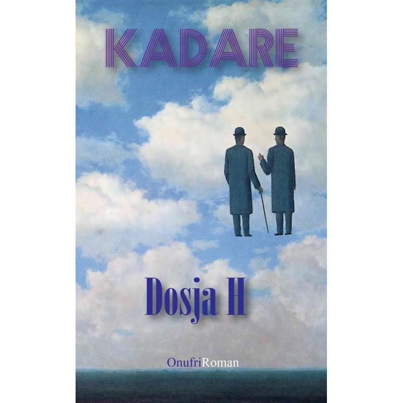 Dosja H, Ismail Kadare