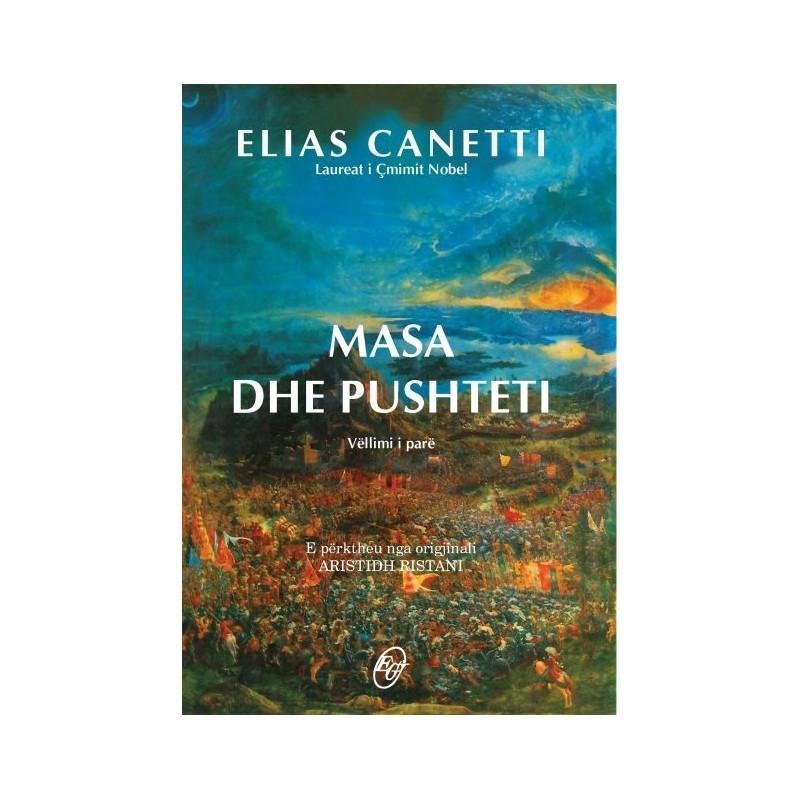 Masa dhe pushteti, Elias Canetti, vol. 1