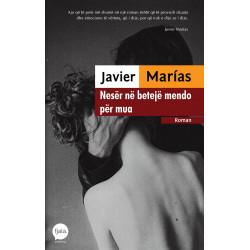 Neser ne beteje mendo per mua, Javier Marias
