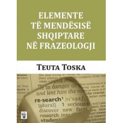 Elemente te mendesise shqiptare ne frazeologji, Teuta Toska