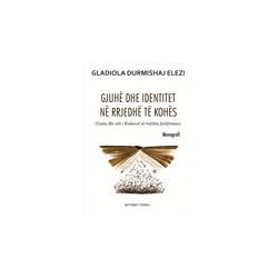 Gjuhe dhe identitet ne rrjedhe te kohes, Gladiola Durmishaj