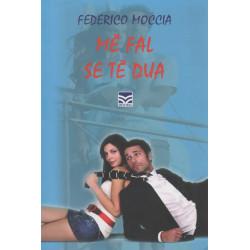 Me fal se te dua, Federico Moccia