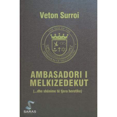 Ambasadori i Melkizedekut, Veton Surroi