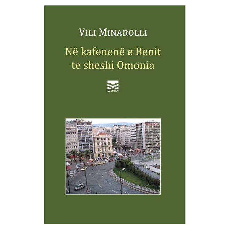 Ne kafenene e Benit ne sheshin Omonia, Vili Minarolli