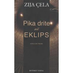 Pika drite ne eklips, Zija Cela