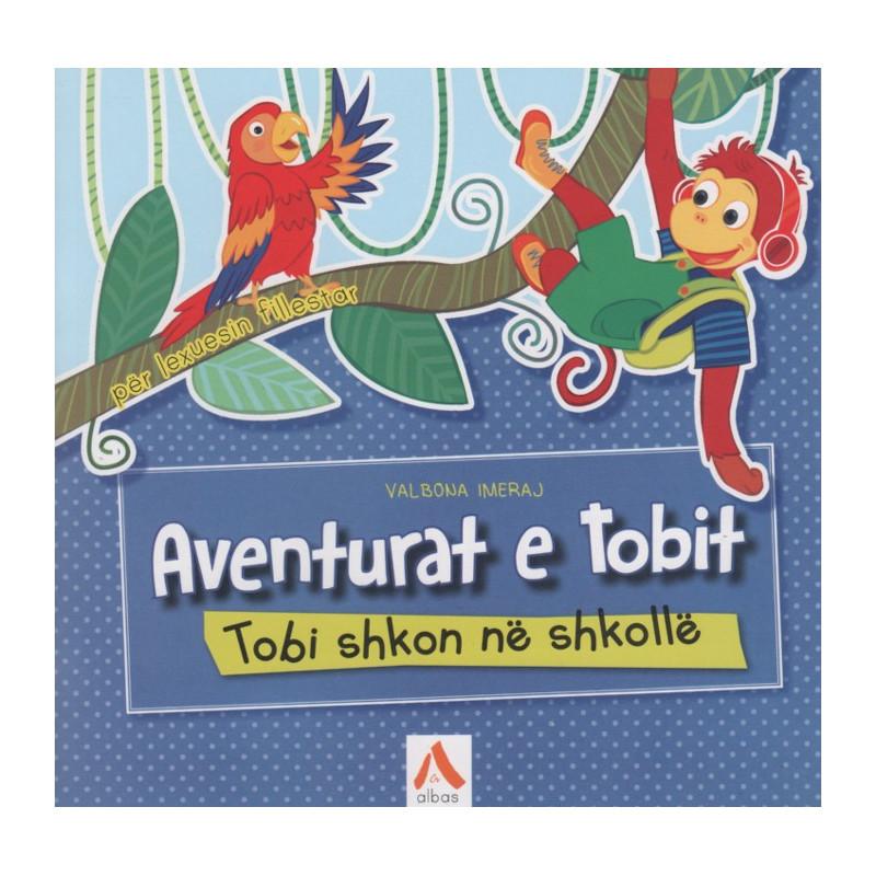 Aventurat e Tobit, Tobi shkon ne shkolle, Valbona Imeraj