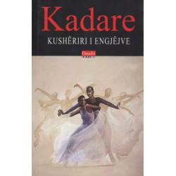 Kusheriri i engjejve, Ismail Kadare