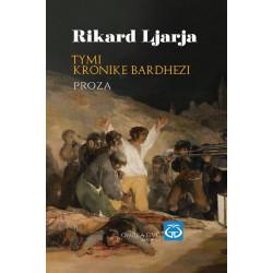 Tymi, Kronike bardhezi, Rikard Ljarja