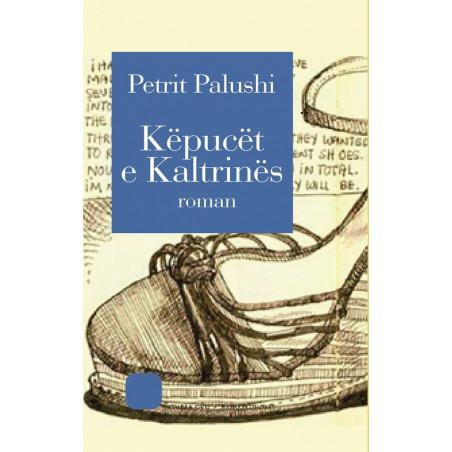 Kepucet e Kaltrines, Petrit Palushi