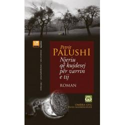 Njeriu qe kujdesej per varrin e vet, Petrit Palushi