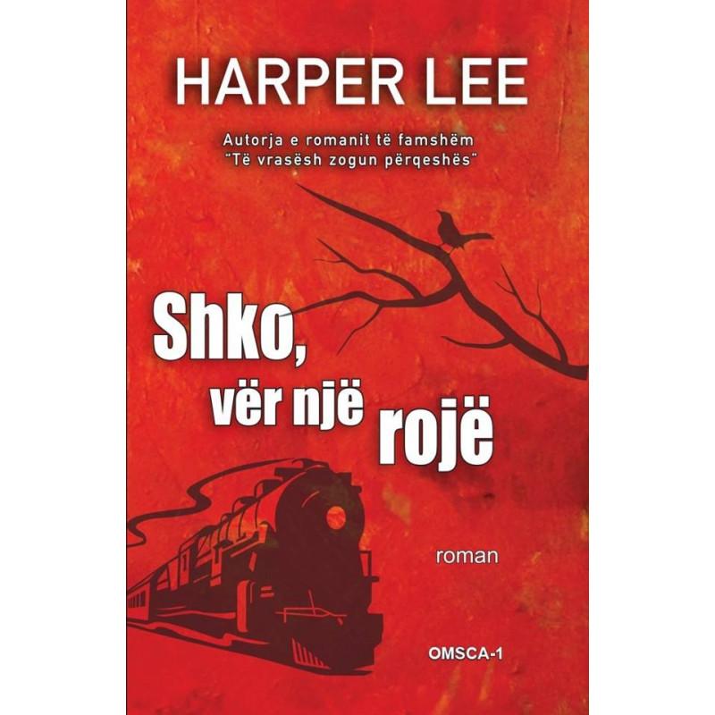 Shko, ver nje roje, Harper Lee