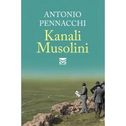 Kanali Musolini, Antonio Pennacchi