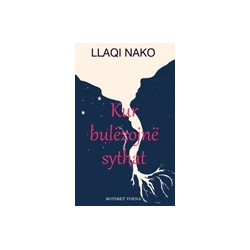 Kur bulezojne sythat, Llaqi Nako