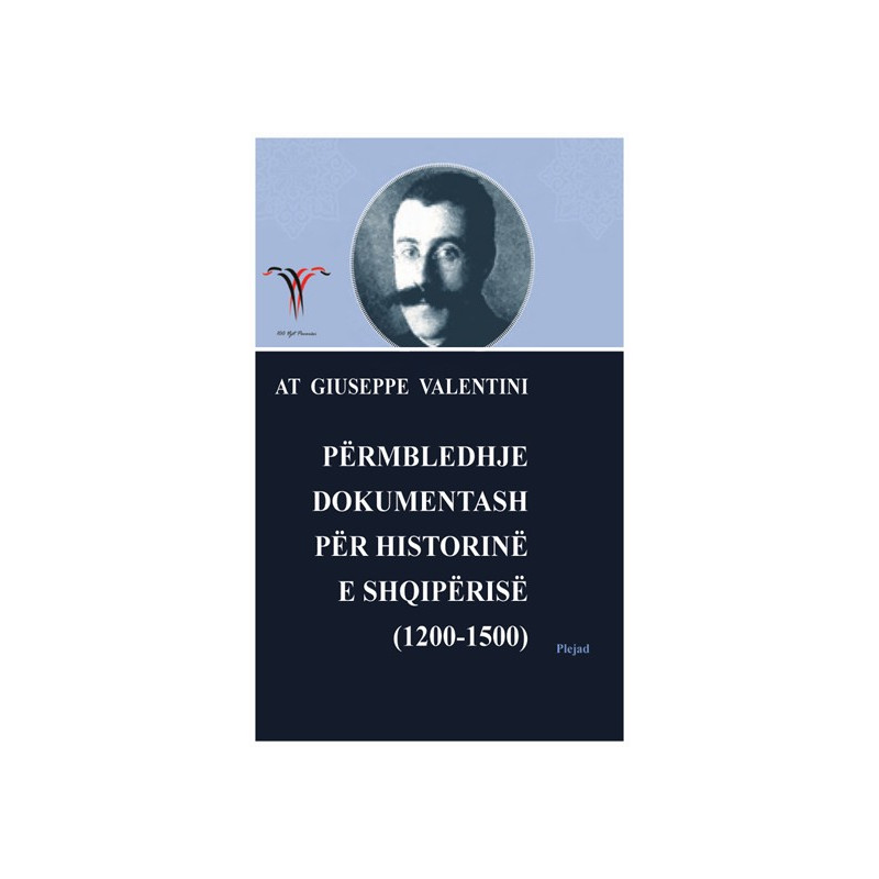 Permbledhje dokumentash per historine e Shqiperise 1200-1500, At Giuseppe (Zef) Valentini