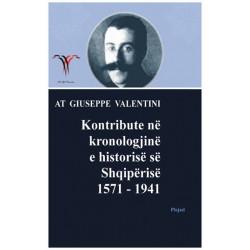 Kontribute ne kronologjine e historise se Shqiperise 1571-1941, At Giuseppe (Zef) Valentini