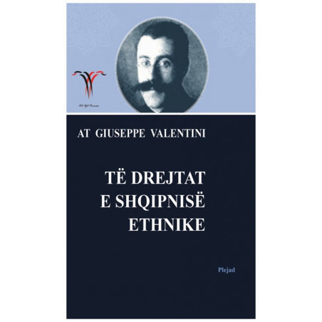 Te drejtat e Shqipnise Ethnike, At Giuseppe (Zef) Valentini