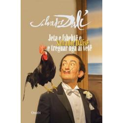 Jeta e fshehte e Salvador Dalise, e treguar nga ai vete