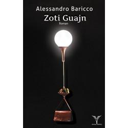 Zoti Guajn, Alessandro Baricco