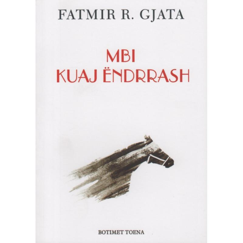 Mbi kuaj endrrash, Fatmir R. Gjata