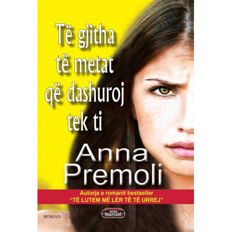 Te gjitha te metat qe dashuroj tek ti, Anna Premoli