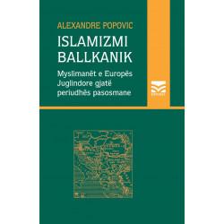 Islamizmi ballkanik, Alexandre Popovic