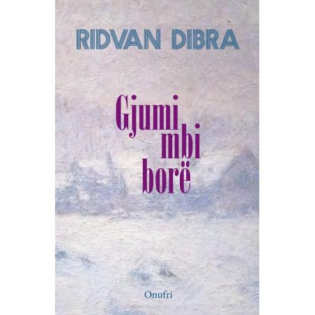 Gjumi mbi bore, Ridvan Dibra