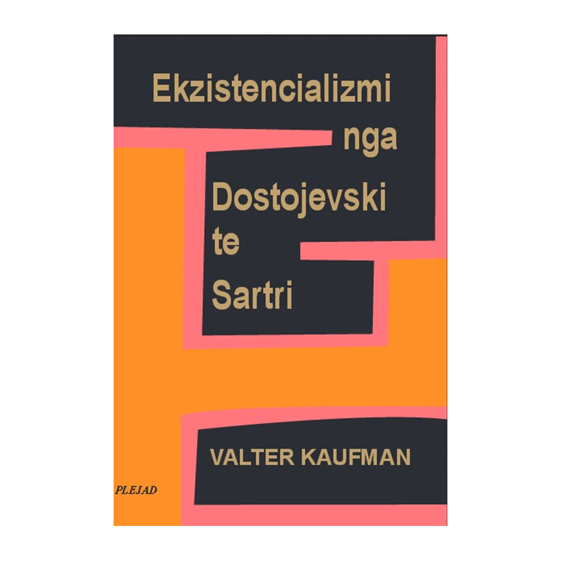 Ekzistencializmi nga Dostojevski te Sartri, Valter Kaufman